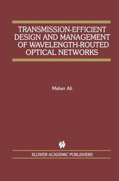 Couverture de l'ouvrage Transmission-efficient design and management of wavelength-routed optical networks