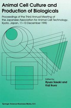 Couverture de l'ouvrage Animal cell culture and production of biologicals - proceedings of the third annual meeting of the japanese ass. for animal cell tech.kyoto dec.11-13/90