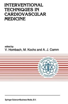 Couverture de l'ouvrage Interventional techniques in cardiovascular medicine(Developments in cardiovascular medicine, 119 )