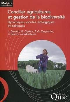 Couverture de l'ouvrage Concilier agricultures et gestion de la biodiversité