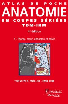 Couverture de l'ouvrage Atlas de poche d'anatomie en coupes sériées TDM-IRM Vol. 2