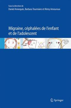 Couverture de l'ouvrage Migraine, céphalées de l'enfant et de l'adolescent