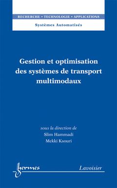 Couverture de l'ouvrage Gestion et optimisation des systèmes de transport multimodaux