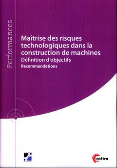 Couverture de l'ouvrage Maîtrise des risques technologiques dans la construction de machines