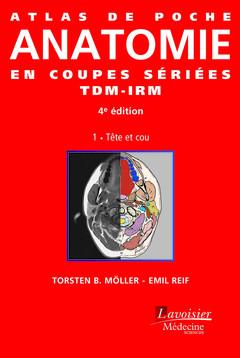 Couverture de l'ouvrage Atlas de poche Anatomie en coupes sériées TDM-IRM - Vol. 1 - Tête et cou