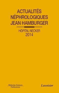 Couverture de l'ouvrage Actualités néphrologiques Jean Hamburger Hôpital Necker 2014