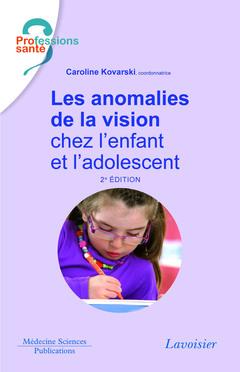 Couverture de l'ouvrage Les anomalies de la vision chez l'enfant et l'adolescent