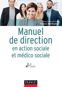 Couverture de l'ouvrage Manuel de direction en action sociale et médico-sociale
