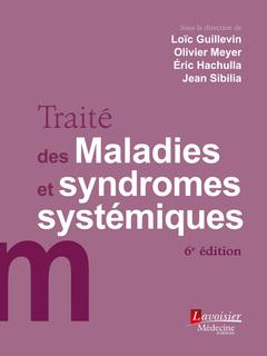 Couverture de l'ouvrage Traité des Maladies et syndromes systémiques (6° Éd.)