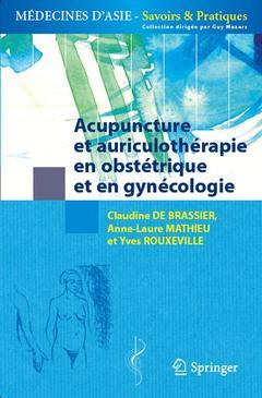 Couverture de l'ouvrage Acupuncture et auriculothérapie en obstétrique et gynécologie