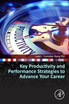 Cover of the book Key Productivity and Performance Strategies to Advance Your STEM Career