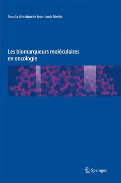 Couverture de l'ouvrage Les biomarqueurs moléculaires en oncologie