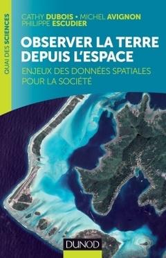 Couverture de l'ouvrage Observer la Terre depuis l'espace