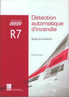 Couverture de l'ouvrage Détection automatique d'incendie. Règle d'intallation (Référentiel APSAD R7)