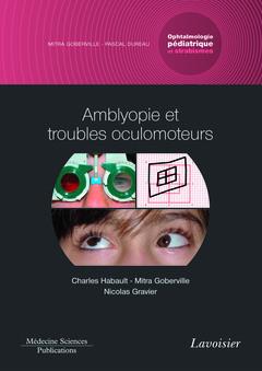 Couverture de l'ouvrage Amblyopie et troubles oculomoteurs