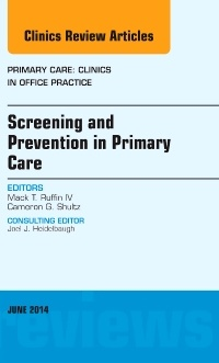 Couverture de l'ouvrage Screening and Prevention in Primary Care, An Issue of Primary Care: Clinics in Office Practice