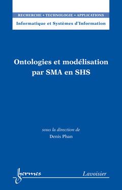 Couverture de l'ouvrage Ontologies et modélisation par SMA en SHS