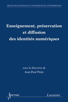 Couverture de l'ouvrage Enseignement, préservation et diffusion des identités numériques