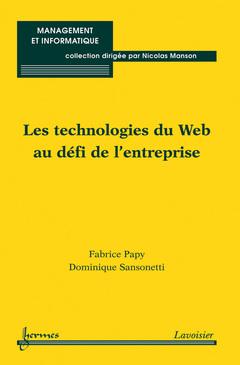 Couverture de l'ouvrage Les technologies du Web au défi de l'entreprise