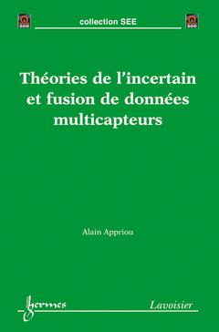 Couverture de l'ouvrage Théories de l'incertain et fusion de données multicapteurs