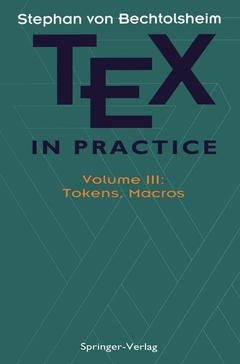 Couverture de l'ouvrage Tex in practice volume 3: tokens, macros monographs in visual communication