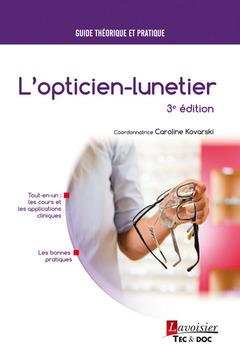 Couverture de l'ouvrage L'opticien-lunetier, 3e éd.