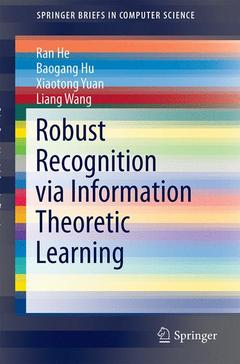 Couverture de l'ouvrage Robust Recognition via Information Theoretic Learning