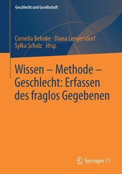 Couverture de l'ouvrage Wissen - Methode - Geschlecht: Erfassen des fraglos Gegebenen