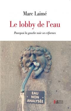 Couverture de l'ouvrage Le lobby de l'eau
