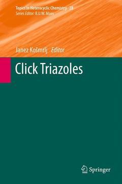 Cover of the book Click triazoles (Topics in heterocyclic chemistry, Vol. 28)
