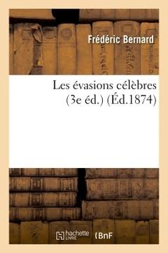 Couverture de l'ouvrage Les evasions celebres (3e ed.)