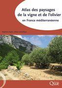 Couverture de l'ouvrage Atlas des paysages de la vigne et de l'olivier en France méditerranéenne