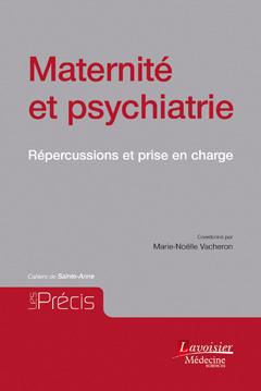 Couverture de l'ouvrage Maternité et psychiatrie : répercussions et prise en charge