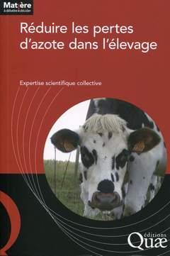 Couverture de l'ouvrage Réduire les pertes d'azote dans l'élevage