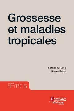 Couverture de l'ouvrage Grossesse et maladies tropicales