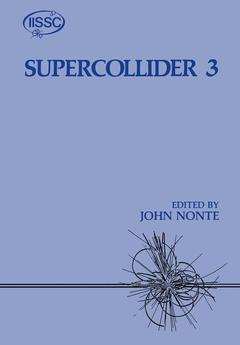 Couverture de l'ouvrage Supercollider 3 - third annual international industrial symposium on the super collider held in atlanta georgia march 3-5 1991