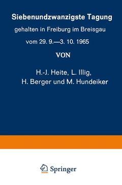 Couverture de l'ouvrage Siebenundzwanzigste Tagung gehalten in Freiburg im Breisgau vom 29. 9.-3. 10.1965