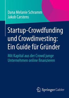 Couverture de l'ouvrage Startup-Crowdfunding und Crowdinvesting: Ein Guide für Gründer