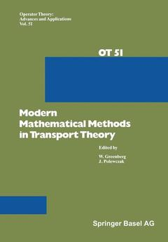Couverture de l'ouvrage Modern mathematical methods in transport theory