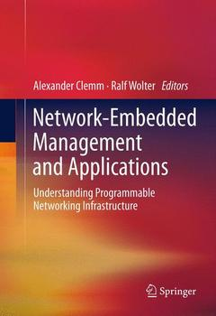 Couverture de l'ouvrage Network-embedded management and applications: understanding programmable networking infrastructure (hardback)
