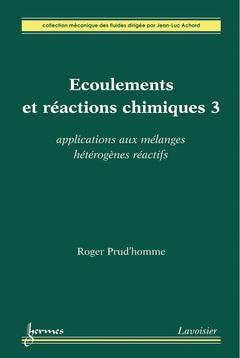 Couverture de l'ouvrage Écoulements et réactions chimiques 3