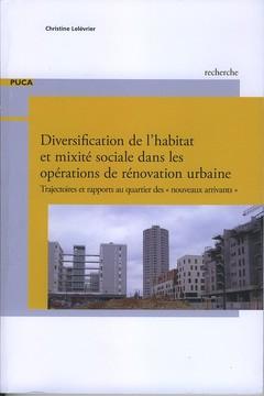 Couverture de l'ouvrage Diversification de l'habitat et mixité sociale dans les opérations de rénovation urbaine
