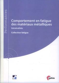 Couverture de l'ouvrage Comportement en fatigue des matériaux métalliques (9Q238)