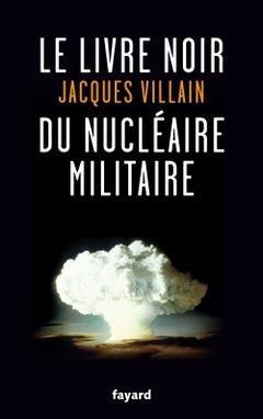 Couverture de l'ouvrage Le livre noir du nucléaire militaire