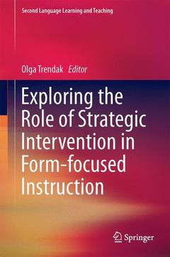 Couverture de l'ouvrage Exploring the Role of Strategic Intervention in Form-focused Instruction