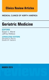Couverture de l'ouvrage Geriatric Medicine, An Issue of Medical Clinics of North America