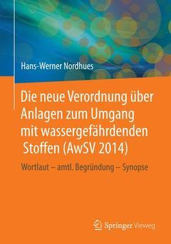 Cover of the book Die neue Verordnung über Anlagen zum Umgang mit wassergefährdenden Stoffen (AwSV 2014)