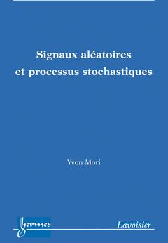 Couverture de l'ouvrage Signaux aléatoires et processus stochastiques