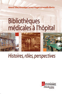 Couverture de l'ouvrage Bibliothèques médicales à l'hôpital