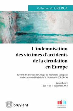 Couverture de l'ouvrage L'indemnisation des victimes d'accidents de la circulation en Europe